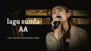 PIPIT SAFITRI COVER POP SUNDA AA FEATURING RUSDY OYAG