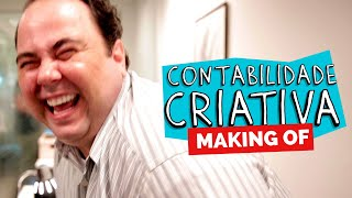 MAKING OF - CONTABILIDADE CRIATIVA