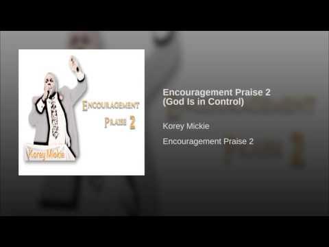 Encouragement Praise 2 (God Is in Control)