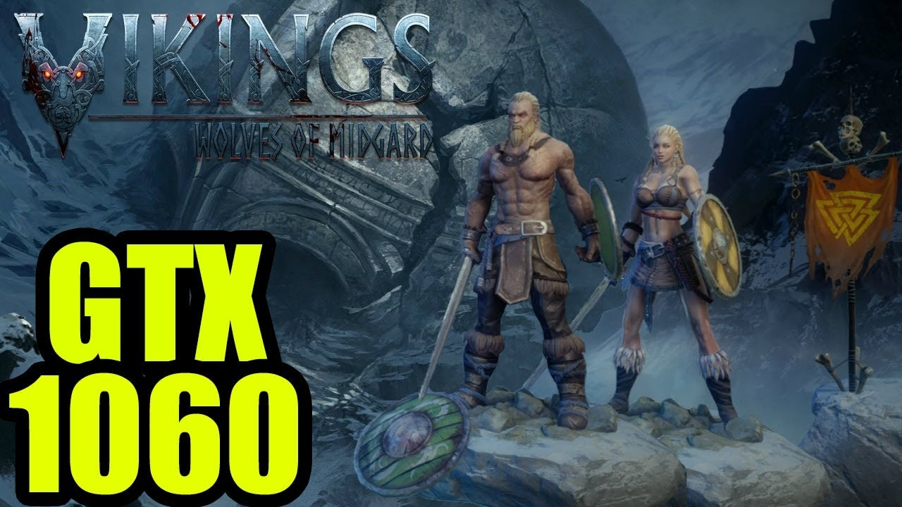 Vikings: Wolves of Midgard - GTX 1060 3gb | 1080p | FRAME-RATE TEST