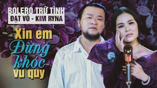 Đạt Võ - Kim Ryna // Album Xin Em Đừng Khóc Vu Quy// Đừng nhìn nhau chi ma hoen lệ bờ mi nghe xót xa