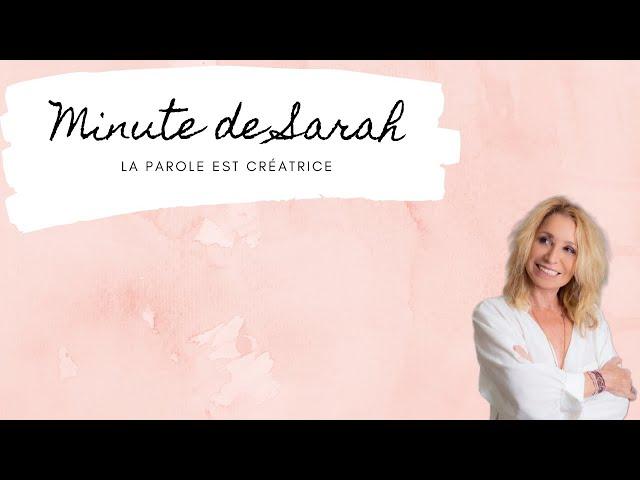La minute de Sarah : La parole est créatrice