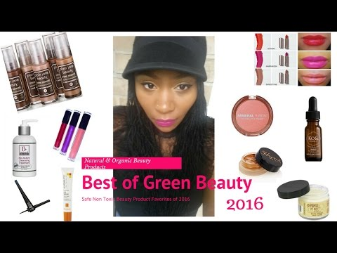 Green Beauty Favorites 2016 | Holy Grail Natural, Organic + Non Toxic Beauty Products