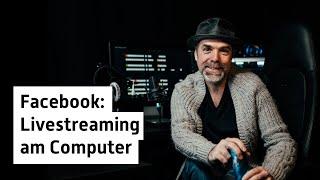 So funktioniert Facebook Livestreaming mit dem PC/Mac und externer Kamera