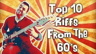 Top 10 Guitar Riffs by Decade - Part 1. | 60's