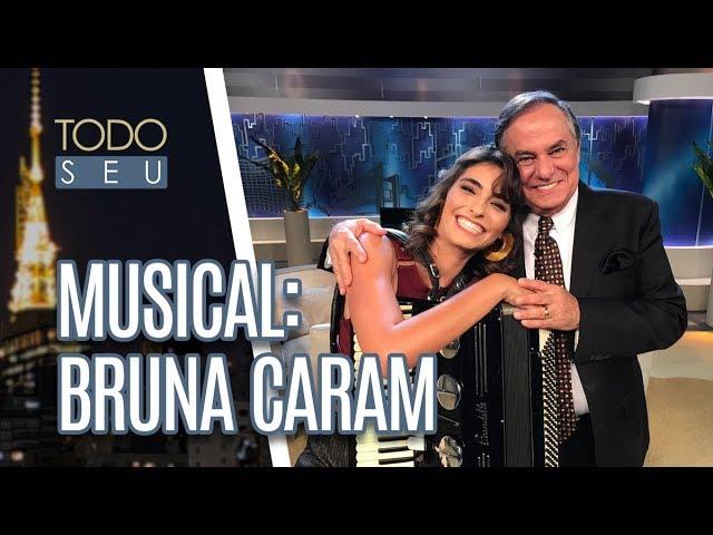Musical: Bruna Caram - Todo Seu (07/03/19)