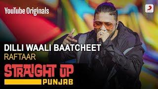Dilli Waali Baatcheet | Raftaar | Straight Up Punjab