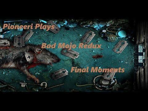 Bad Mojo Redux (PC) - Final Moments  