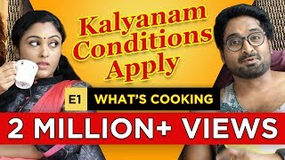 Kalyanam Conditions Apply | Episode 1 - What's Cooking | Mirchi Senthil & Sreeja