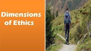 Dimensions of Ethics: Meta Ethics, Normative ethics, Descriptive ethics,  Applied ethics