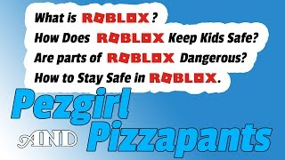 Pezgirl and Pizzapants: Is Roblox Safe?