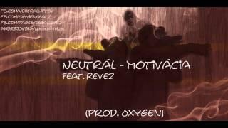 Neutrál - Motivácia feat. Revez (prod. Oxygen)