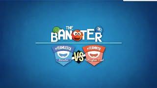 The Big Clash: The Banter | #TeamLESTA vs #TeamNTU [S5:E2]