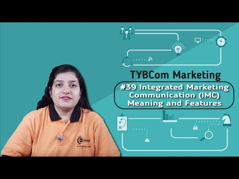 Integrated Marketing Communication (IMC) Meaning And Features - Marketing Decisions Part 2