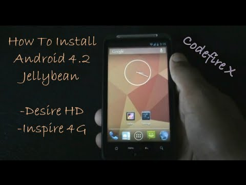 How To install Android 4.2 Jellybean on Desire HD & Inspire 4G - Codefire X