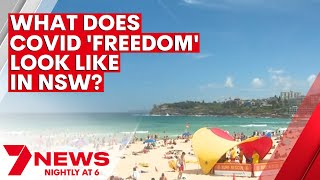 What does COVID 'freedom' look like in NSW? NSW Premier reveals roadmap | 7NEWS