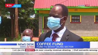 Coffee fund to boost farmers in Nyeri