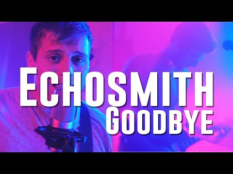 ECHOSMITH - Goodbye | Nick Warner, Chris...