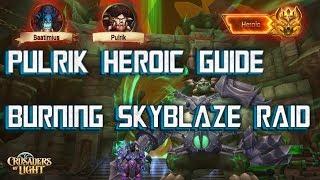 PULRIK HEROIC - SKYBLAZE GUIDE - Crusaders of Light