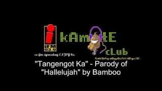 "(Bamboo) ""Hallelujah"" Parody | ""Tangengot Ka"" - Kamote Club"