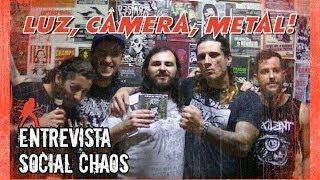 Luz, Câmera, Metal! #05 - Entrevista com Social Chaos