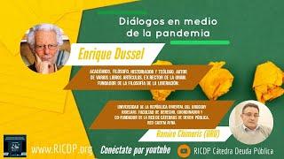 Diálogos en medio de la pandemia - Enrique Dussel y Ramiro Chimuris
