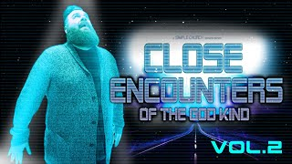CLOSE ENCOUNTERS OF THE GOD KIND | Vol. 2 | Pastor Aaron Delong