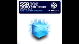 Nogger & Ross Homson - Smoke Box (Matt Capitani Remix) (Slingshot Recordings)
