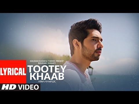 Lyrical: Tootey Khaab | Armaan Malik | Songster, Kunaal Vermaa | Shabby | Bhushan Kumar