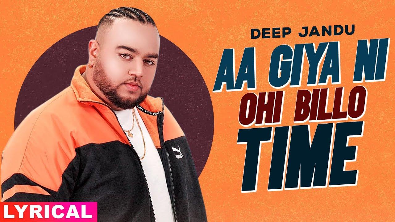 Aa Giya Ni Ohi Billo Time (Lyrical) | Deep Jandu | Sukh Sanghera | Hit Punjabi Song 2020