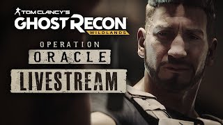 Ghost Recon: Wildlands Operation Oracle Livestream