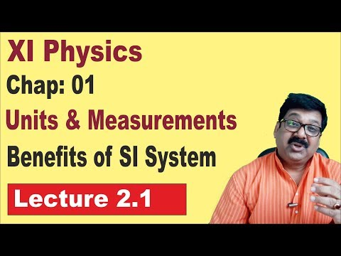 2.1 || Units & Measurements || Benefits of SI system || Fundamental Quantities ||