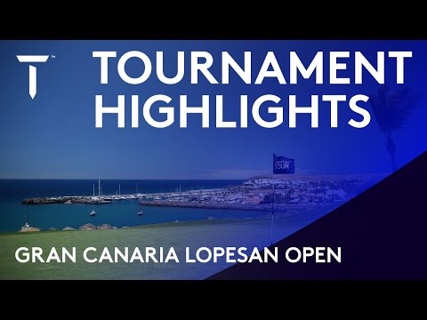 Tournament Highlights | Gran Canaria Lopesan Open | 2021 Gran Canaria Open