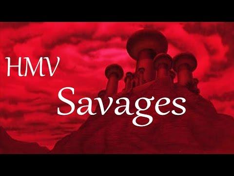 HMV: Savages [Please Read Description]