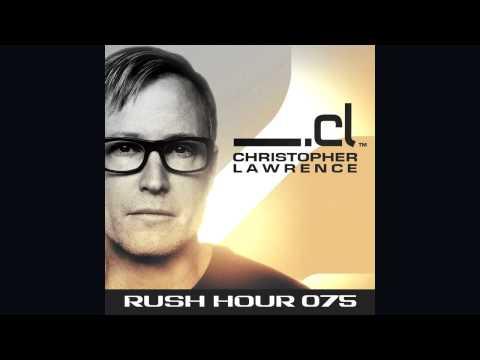 Christopher Lawrence - Rush Hour 075 w/ guest Jordan Suckley