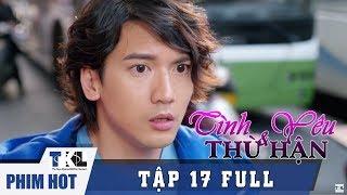 Tập 17   Phim Trung Quốc Thái Lan Lồng Tiếng