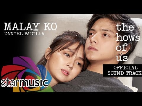 Daniel Padilla - Malay Ko | The Hows of Us OST (Audio) 🎵