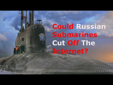 Could Russian Submarines Cut Off The Internet?