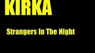 Kirka - Strangers In The Night
