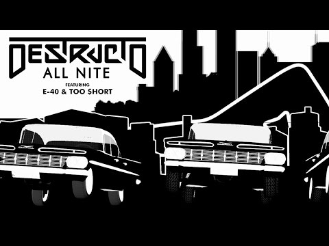 Destructo ft E40, Too $hort  All Nite