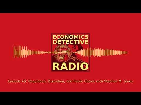 Regulation, Discretion, and Public Choice with Stephen M. Jones