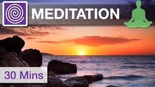 30 Minute Super Deep Relaxation Meditation Music ☯ ☯ ☯ Soft Music, Relax Mind Body, Inner Peace