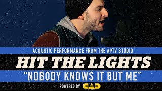 "HIT THE LIGHTS - ""Nobody Knows"" (Tony Rich cover)"
