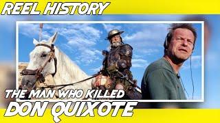 Reel History - The Man Who Killed Don Quixote