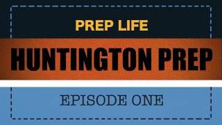 Prep Life: Huntington Prep Episode One - Andrew Wiggins, Elijah Macon, Evan Payne