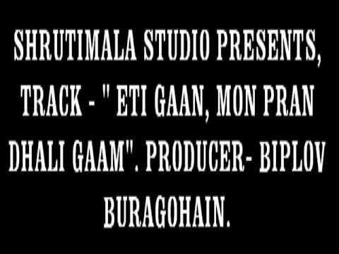 "TRACK -""ETI GAAN"", Lyric- A.K. Bordoloi. Vocal back-up Niharika Changmai. Producer-Biplov Buragohain"