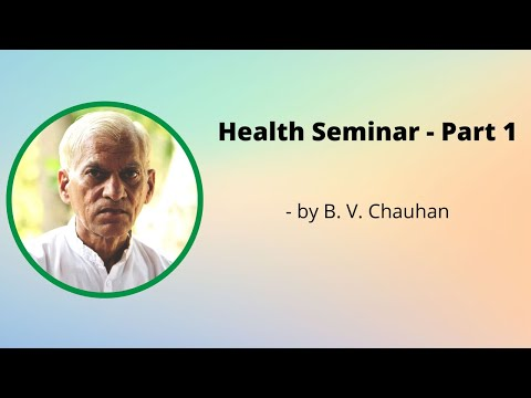 Health Seminar, Amreli, Gujarat by Mr. B. V. Chauhan - Part 1