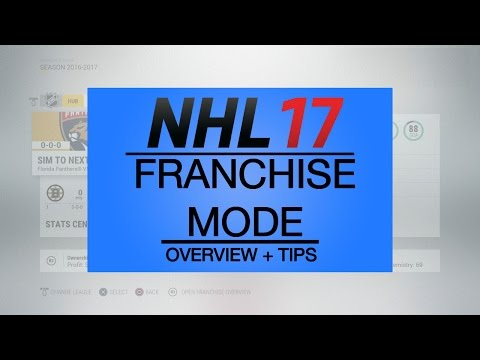 NHL 17 FRANCHISE MODE OVERVIEW + TIPS