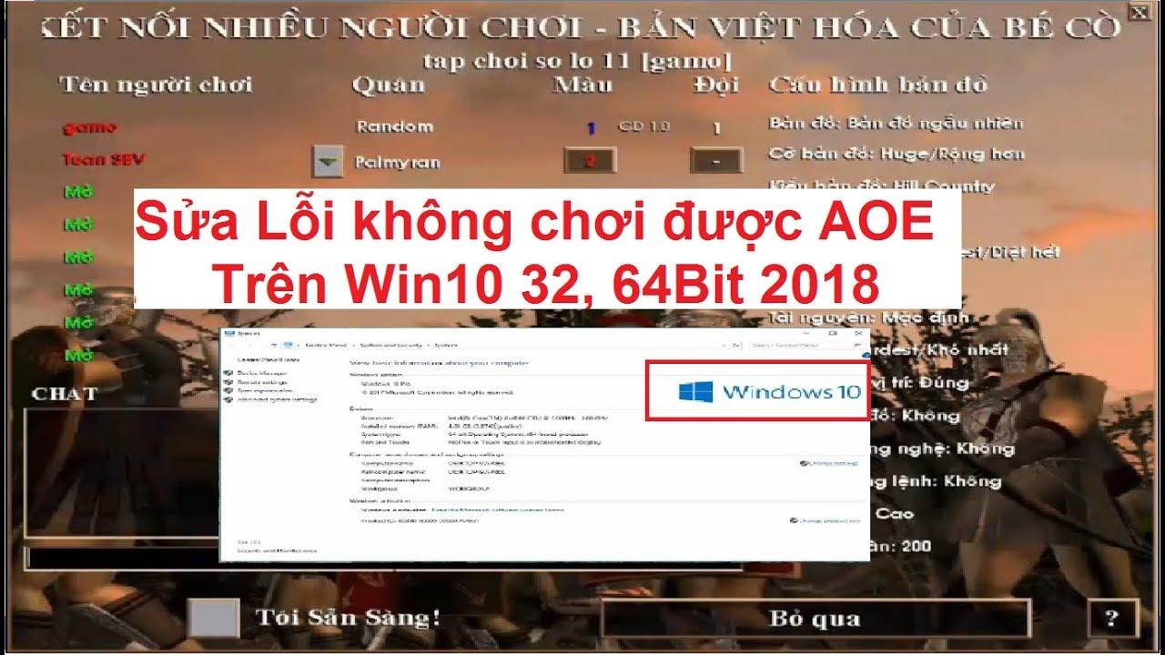 Sửa lỗi không chơi được AOE trên Win10 32, 64Bit 2018