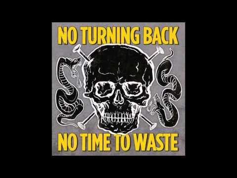 No Turning Back - No Time To Waste (Full Album 2017)